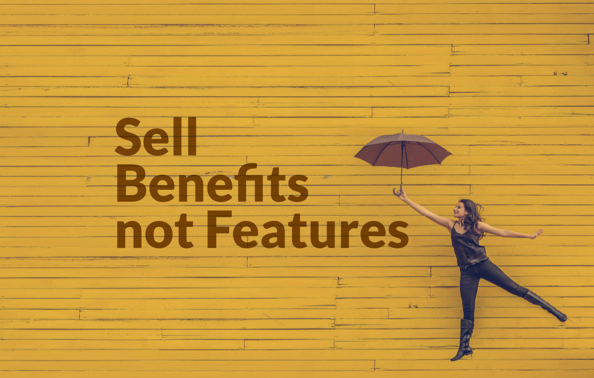 How your startup can sell benefits not features