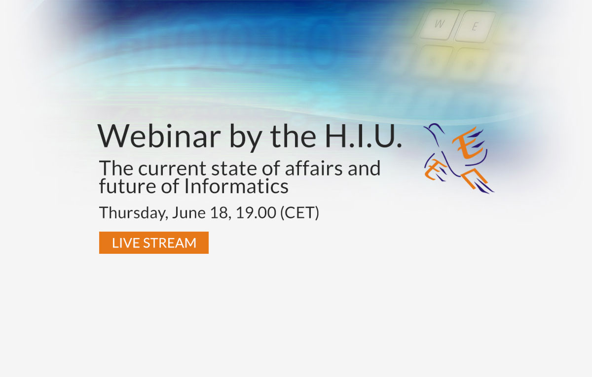 A webinar about the future of Informatics, by the H.I.U.